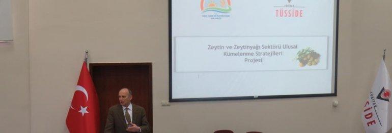 TÜBİTAK TÜSSİDE Zeytin ve Zeytinyağı Sektörü Ulusal Kümelenme Stratejileri Çalıştayı